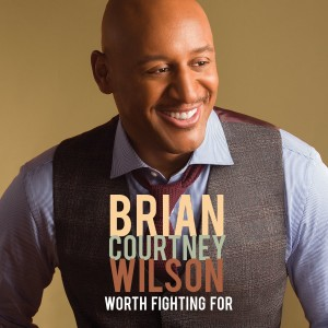 Brian COurtney Wilson album cover - Worth Fighting For