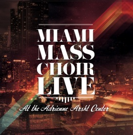 Miami Mass Choir Live at the Adrienne Arsht Center album cover