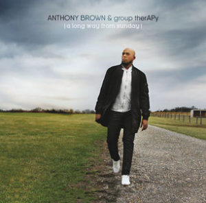 A Long Way from Sunday albumComing. Artist AnthonyBrown and Group Therapy