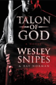 Talon of God by Wesley Snipes and Ray Norman novel cover