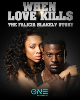 When Love Kills_the Falicia Blakely Story TV One Movie poster